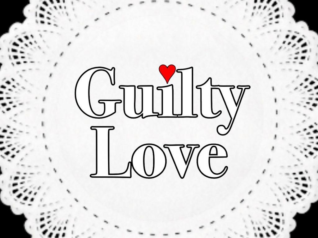 愛こそ全てGuilty Love