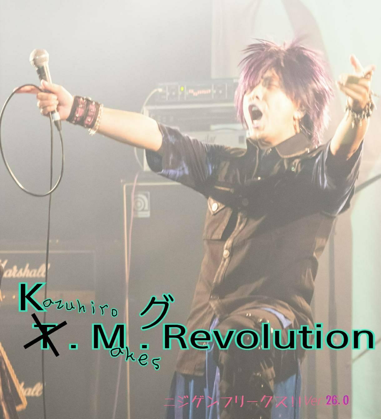kazuhiro Makes グrevolution